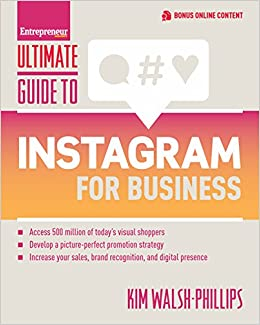 Marvelous Ultimate Guide To Instagram For Business (Ultimate Series): Kim Walsh  Phillips: 9781599186023: Amazon.com: Books