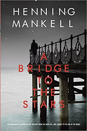 Amazon Fr A Bridge To The Stars Henning Mankell Livres