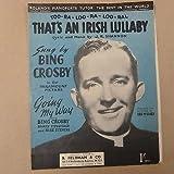 song sheet THAT's AN IRISH LULLABY Bing Crosby