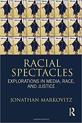 Book Racial Spectacles: Explorations in Media, Race, and Justice 1st edition by Markovitz, Jonathan (2011)