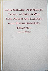 Using Foucault and Feminist Theory to Explain Why Some Adults are Excluded from British University Continuing Education