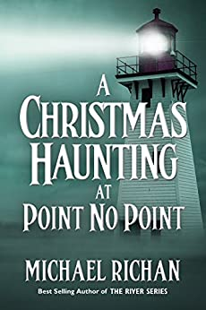 A Christmas Haunting at Point No Point (The River Book 11) by [Richan, Michael]