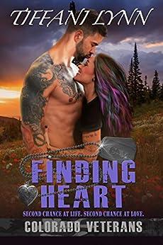 Finding Heart (Colorado Veterans Book 2) by [Lynn, Tiffani]