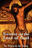 Treatise on the Love of God, St Francis De Sales and St. Francis De Sales, 1617202983