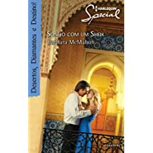 Sonho com um Sheik: Harlequin Special - ed.82 (Desertos, Diamantes e Destino!)