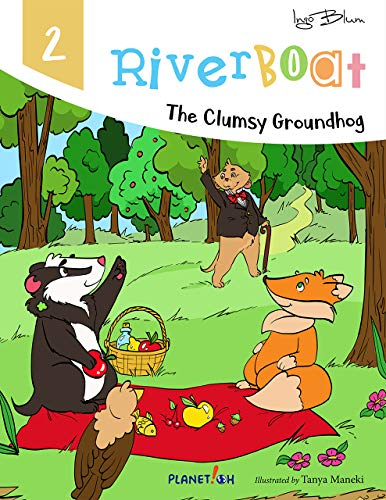Riverboat: The Clumsy Groundhog (Riverboat Seires Picture Books Book 2) (English Edition)