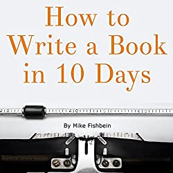 How to Write a Book in 10 Days