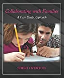 img - for Collaborating with Families: A Case Study Approach by Sheri Overton (2016-02-04) book / textbook / text book