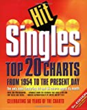 Hit Singles: Top 20 Charts from 1954 to the Present Day (US and UK) (Hit Singles) (All Music Book of Hit Singles)