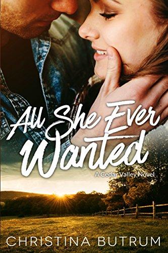 (All She Ever Wanted: A Cedar Valley Novel)
