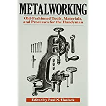 Amazon paul n hasluck books metalworking tools materials and processes for the handyman fandeluxe Choice Image
