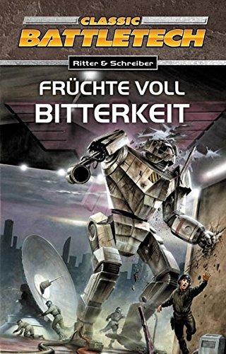 Früchte voll Bitterkeit: BattleTech-Roman 10 (BattleTech: BT-Romane)