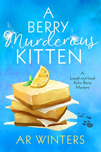 A Berry Murderous Kitten: A Humorous Cozy Mystery (Kylie Berry Mysteries Book 2) ()