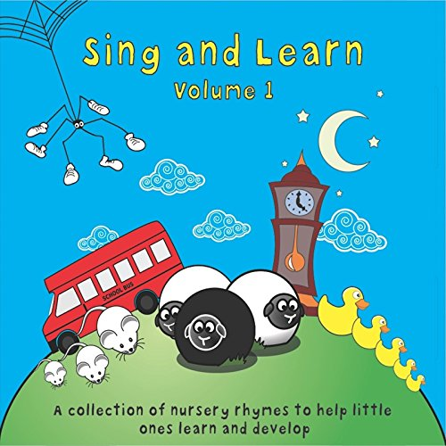 Sing and Learn Volume 1, a collection of traditional nursery rhymes to help little ones learn and develop. - Learn Nursery
