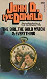 The Girl, the Gold Watch and Everything, John D. MacDonald, 0449125629