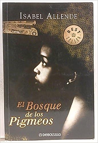 El bosque de los pigmeos: Amazon.es: Isabel Allende: Libros