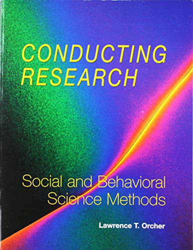 Conducting Research: Social and Behavioral Science Methods