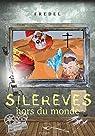Silereves Hors du Monde par FREDEL