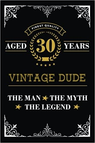 Amazon.com: Aged 30 Years Vintage Dude The Man The Myth The ...