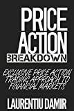 Price Action Breakdown: Exclusive Price Action Trading Approach to Financial Markets