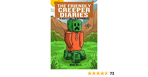 The Friendly Creeper Diaries: The Moon City (Book 4): The Underground City (An Unofficial Minecraft Diary Book for Kids Ages 9 - 12 (Preteen)