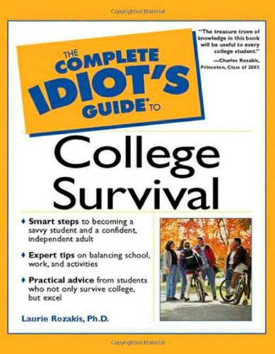 The Complete Idiot's Guide to College Survival (Complete Idiot's Guide To...)