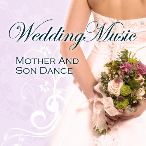Mother Song Wedding Songs - Wedding Music - Mother and Son Dance