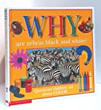 Why Are Zebras Black and White?, Christopher Maynard and Terry White, 0590249460