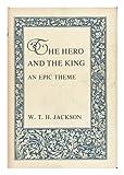 Hero and King, W. T. Jackson, 0231053541