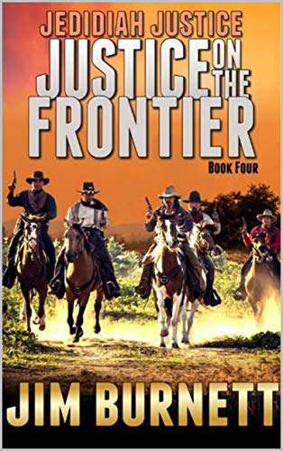 A Classic Western: Jedidiah Justice: Justice on the Frontier: Ambush at Tecovas Springs: The Fourth Western Adventure In A Western Series From The Author ... the Frontier Lawman Western Series Book 4) by [Burnett, Jim, Winkle, C. Wayne, Joiner Jr., William H., Thompson, Paul L.]