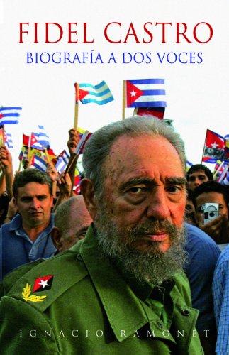 Descargar Libro Fidel Castro: Biografía A Dos Voces Ignacio Ramonet