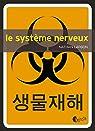 Le système nerveux par Nathan Larson