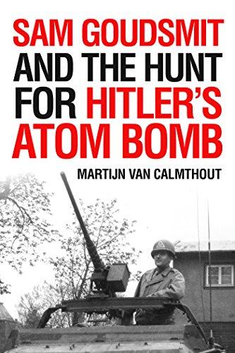 (Sam Goudsmit and the Hunt for Hitler's Atom Bomb)