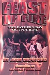 Feast of Fire: The Father's Day Outpouring