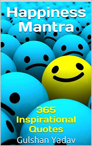 Happiness Mantra: 365 Inspirational Quotes (Everyday Happiness)