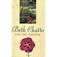 The Dry Garden by Chatto, Beth New of 2 Revised Edition (1998)