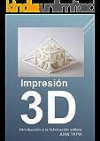 IMPRESIÓN 3D: Introducción a la fabricación aditiva (1)