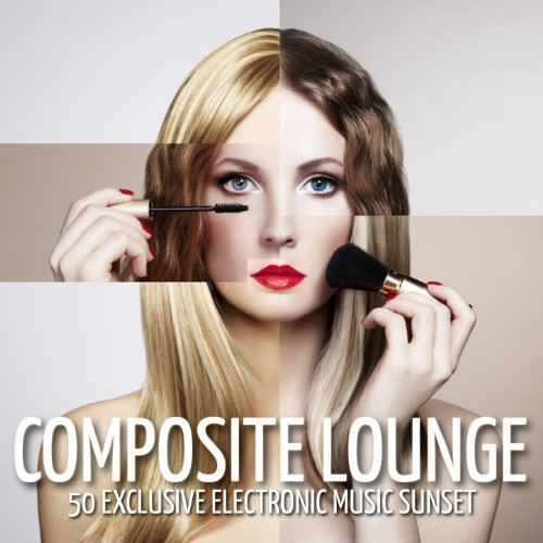 Composite Lounge (50 Exclusive Electronic Music Sunset)