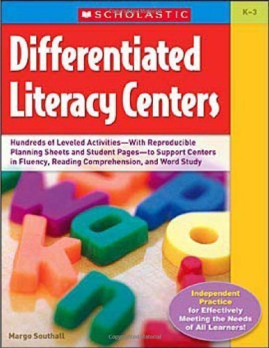 Download Differentiated Literacy Centers: 85 + Leveled Activities-With Reproducible Planning Sheets and Student Pages-to Support Centers in Fluency, Reading Comprehension, and Word Study by Southall, Margo (2007) Paperback pdf