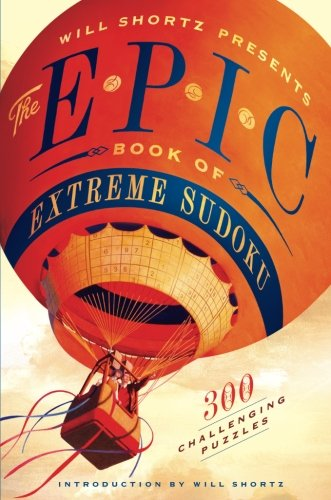 Will Shortz Presents The Epic Book of Extreme Sudoku: 300 Challenging Puzzles ()