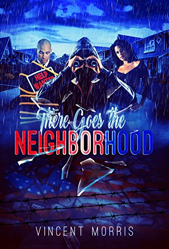 Search : THERE GOES THE NEIGHBORHOOD (SECRETS, LIES AND CORRUPT BOSSES)