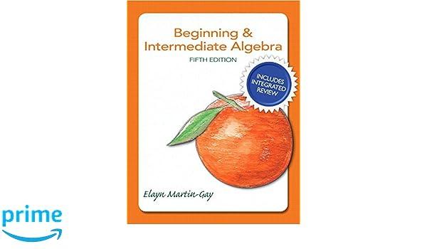 Beginning & Intermediate Algebra Plus NEW Integrated Review ...