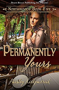 Permanently Yours (Northwood Book 5) by [Kirkpatrick, Paisley]