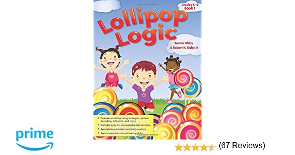 Lollipop Logic: Grades K-2, Book 1: Bonnie Risby, Robert K. Risby ...
