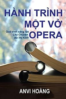 Hành Trình Một Vở Opera: Quá trình sáng tạo Câu Chuyện Bà Thị Kính by [Hoàng, Anvi]