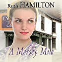 A Mersey Mile Audiobook by Ruth Hamilton Narrated by Marlene Sidaway