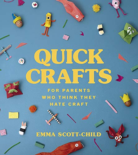Book Cover: Quick Crafts for Parents Who Think They Hate Craft