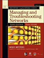 Mike Meyers' CompTIA Network+ Guide to Managing and Troubleshooting Networks, 3rd Edition (Exam N10-005) Front Cover