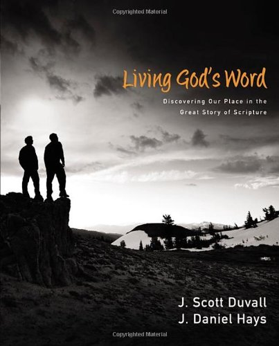 Living God's Word: Discovering Our Place in the Great Story of Scripture (Living By The Word)