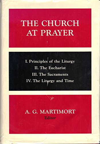 The Church at Prayer: An Introduction to the Liturgy